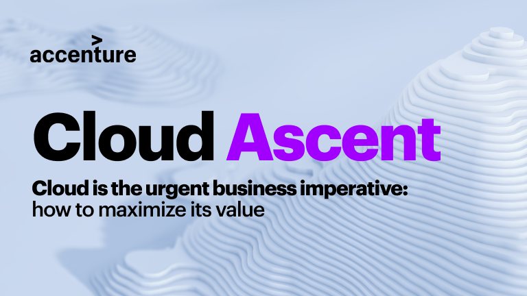 Cloud ascent. Cloud is the urgent business imperative; how to maximize its value.
