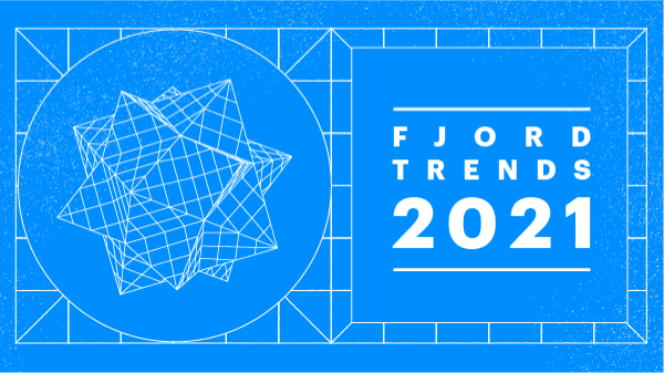 Fjord Trends 2021