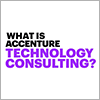 What is Accenture Technology Consulting?