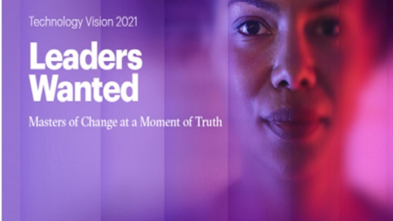 Technology Vision 2021 Leaders Wanted Masters of Change at a Moment of Truth