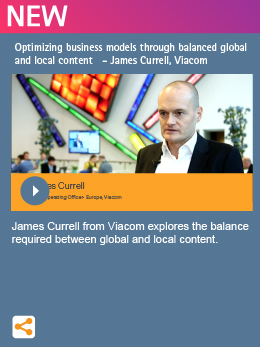 Optimizing business models through balanced global and local content - James Currell, Viacom