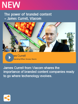 The power of branded content  - James Currell, Viacom